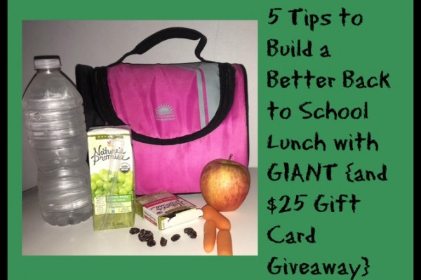 5 Tips to Build a Better Back to School Lunch with GIANT {and $25 Gift Card Giveaway}