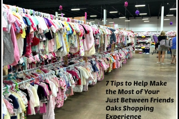 7 Tips to Help Make the Most of Your Just Between Friends Oaks Shopping Experience